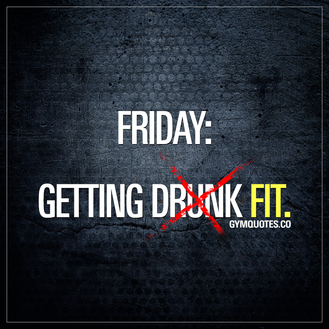 Friday: Getting fit.