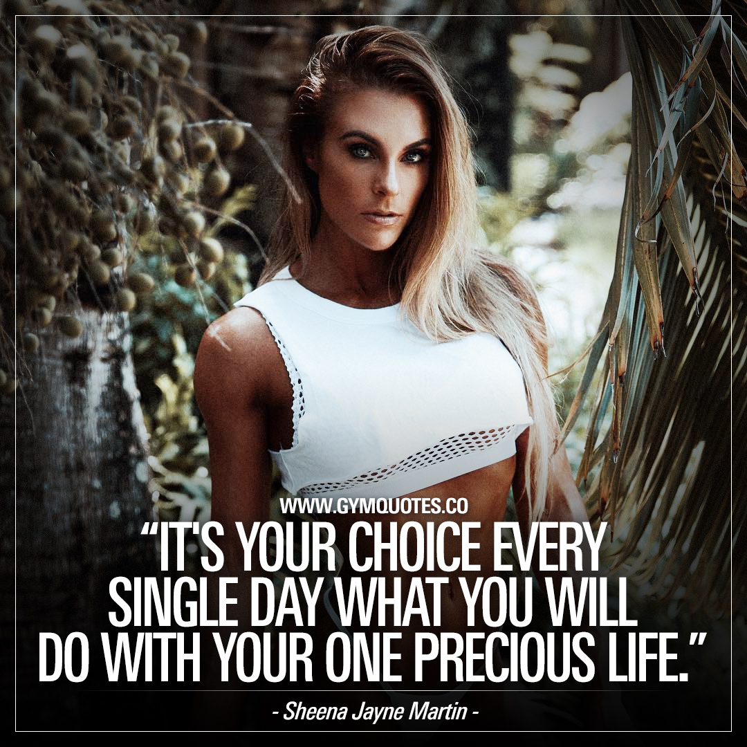 It's your choice every single day what you will do with your one precious life.