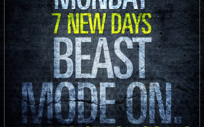 Monday. 7 new days. Beast Mode On. Time to crush goals.