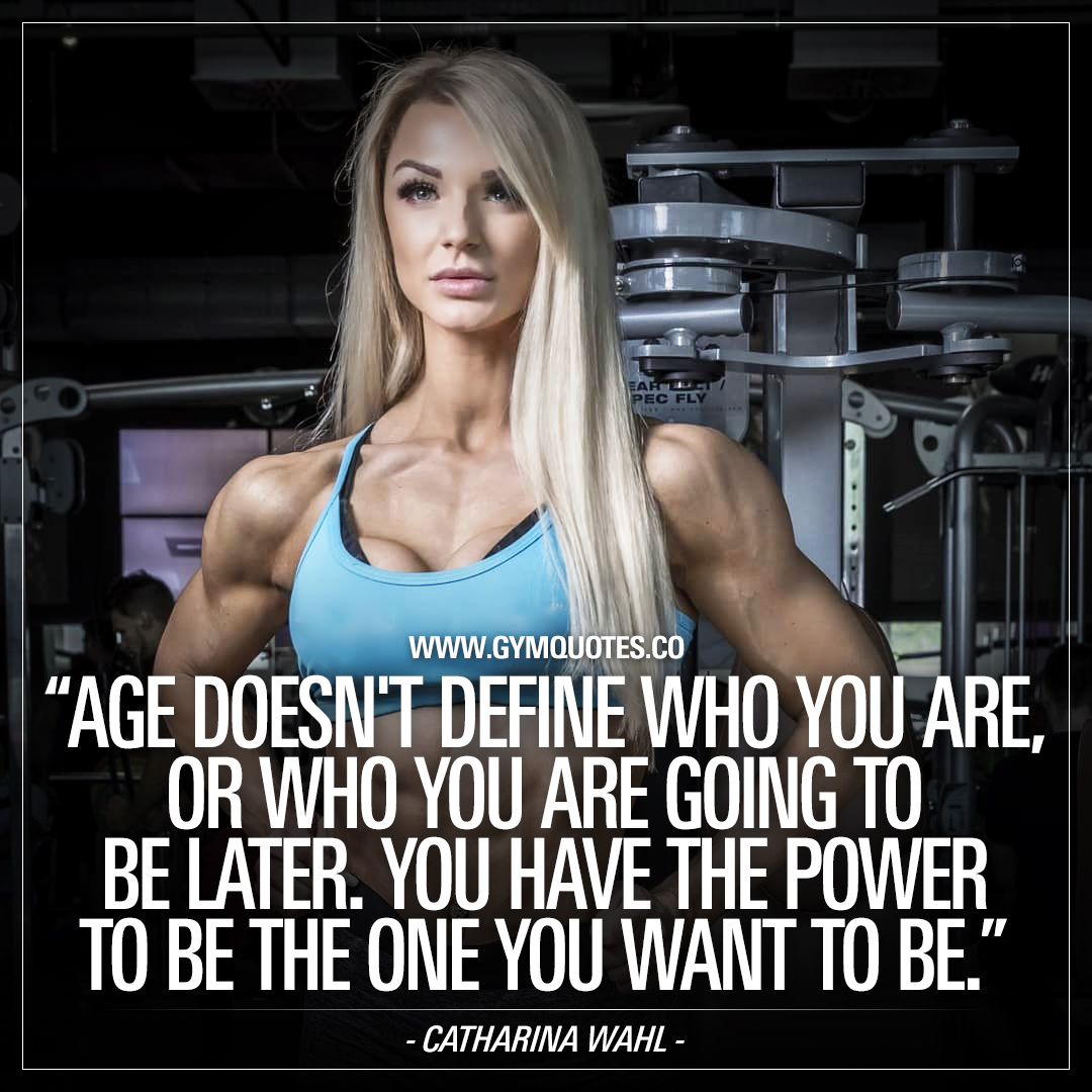 Catharina Wahl quote: You have the power to be the one you want to be.