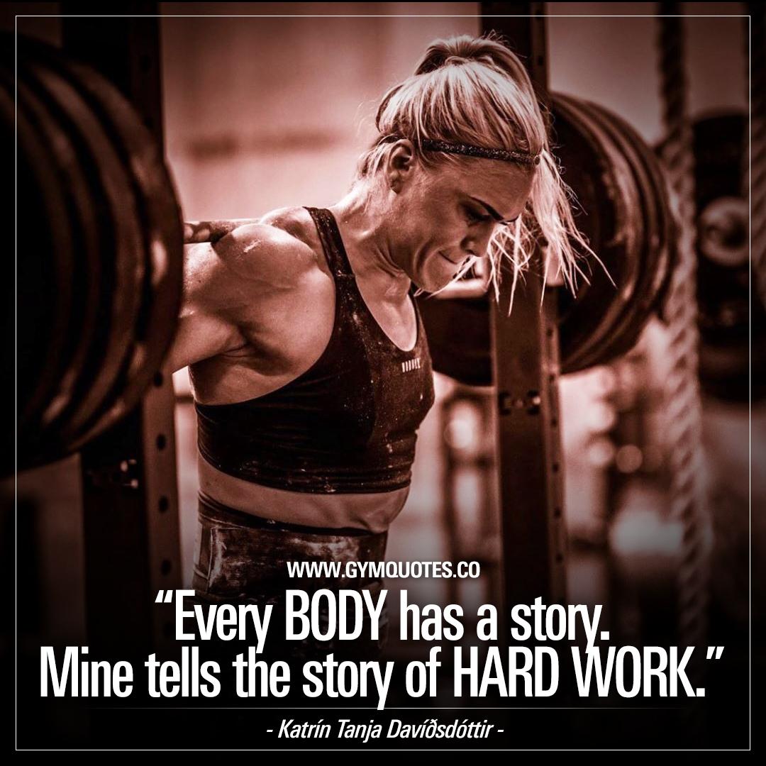 Every BODY has a story. Mine tells the story of HARD WORK - Katrín Tanja Davíðsdóttir.
