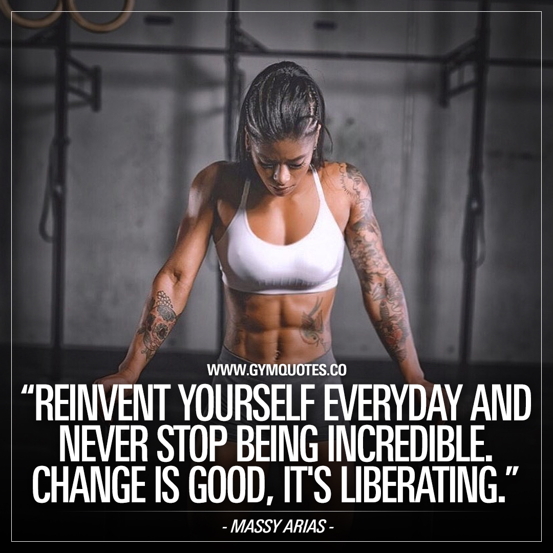 Reinvent yourself everyday and never stop being incredible. Change is good, it's liberating.