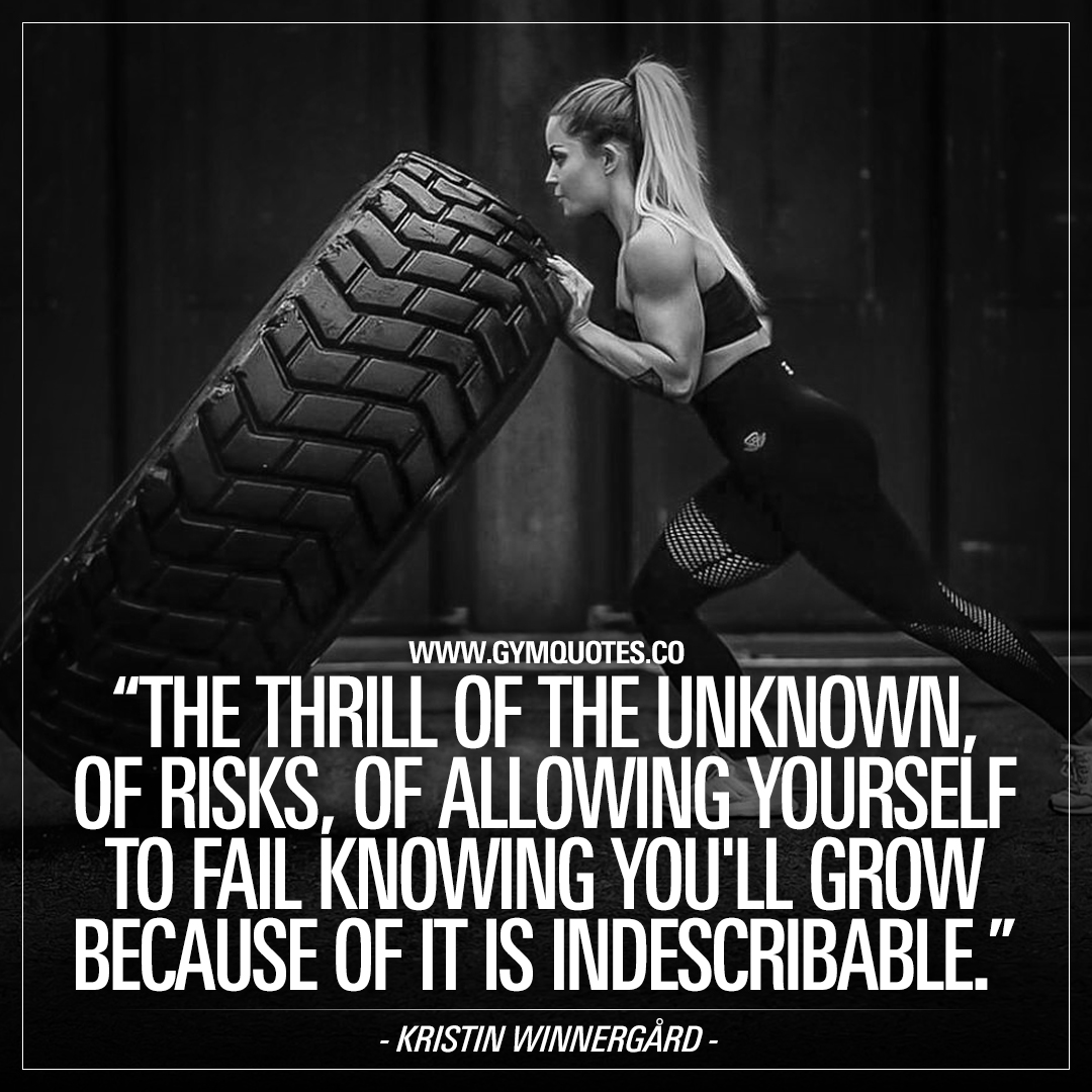 The thrill of the unknown, of risks, of allowing yourself to fail knowing you'll grow because of it is indescribable.