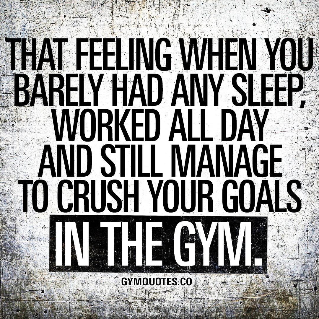 That feeling when you barely had any sleep, worked all day and still manage to crush your goals in the gym.